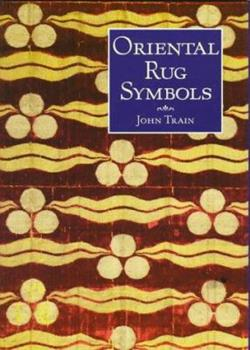 Oriental Rug Symbols: Their Origins and Meanings from the Middle East to China 0856674648 Book Cover