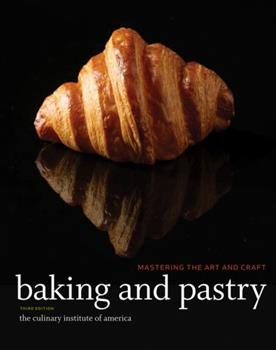 Baking and Pastry: Mastering the Art and Craft 047005591X Book Cover