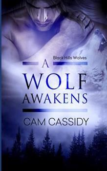 A Wolf Awakens - Book #18 of the Black Hills Wolves