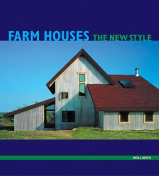 Farm Houses: The New Style 0060833297 Book Cover