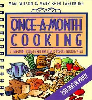 Once-a-Month Cooking: Revised and Expanded: A Proven System for Spending Less Time in the Kitchen and Enjoying Delicious, Homemade Meals Every Day 1561790419 Book Cover