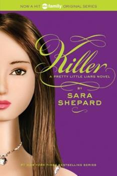 Killer - Book #6 of the Pretty Little Liars