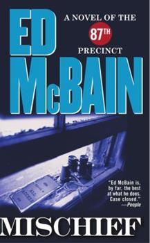Mischief - Book #45 of the 87th Precinct