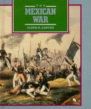 The Mexican War: Manifest Destiny 0531200817 Book Cover