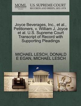 Paperback Joyce Beverages, Inc., et al., Petitioners, V. William J. Joyce et al. U.S. Supreme Court Transcript of Record with Supporting Pleadings Book