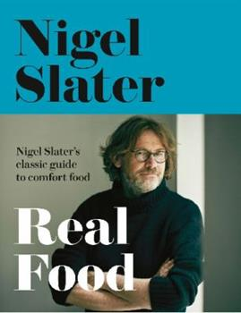 Nigel Slater's Real Food 1857029712 Book Cover