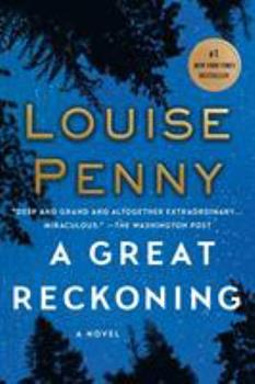 A Great Reckoning - Book #12 of the Chief Inspector Armand Gamache