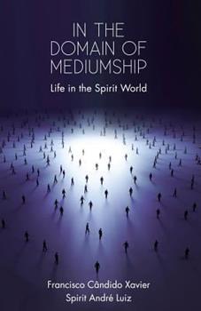 Nos Domínios da Mediunidade - Book #8 of the A Vida No Mundo Espiritual
