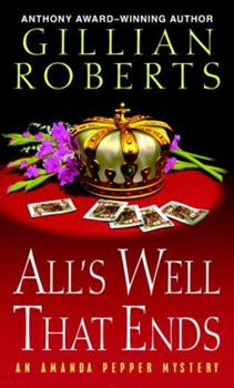 All's Well That Ends: An Amanda Pepper Mystery (Amanda Pepper Mysteries (Hardcover)) 0345480228 Book Cover