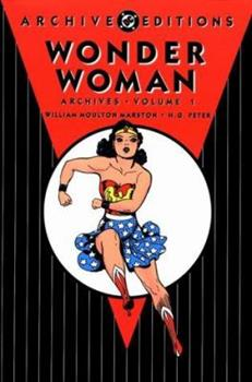 Wonder Woman Archives, Vol. 1 - Book #1 of the Wonder Woman Archives