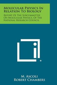 Paperback Molecular Physics in Relation to Biology : Report of the Subcommittee on Molecular Physics, of the National Research Council Book