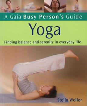 Paperback Gaia Busy Persons Guide To Yoga Book