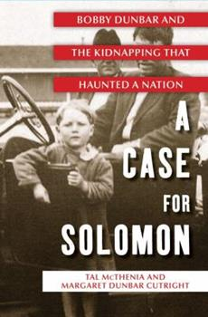 Hardcover A Case for Solomon: Bobby Dunbar and the Kidnapping That Haunted a Nation Book