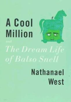 Paperback A Cool Million and the Dream Life of Balso Snell : Two Novels Book