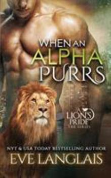 When an Alpha Purrs - Book #1 of the A Lion's Pride