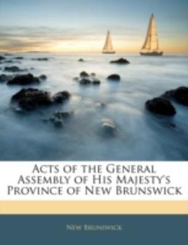 Paperback Acts of the General Assembly of His Majesty's Province of New Brunswick Book