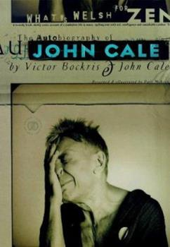 What's Welsh for Zen: The Autobiography of John Cale 1582340684 Book Cover