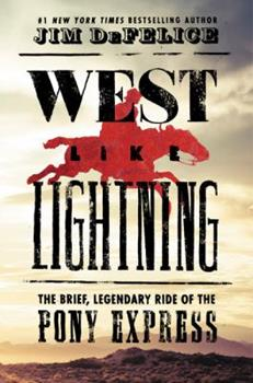 West Like Lightning: The Brief, Legendary Ride of the Pony Express 006249676X Book Cover