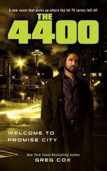 The 4400: Welcome to Promise City - Book #3 of the 4400