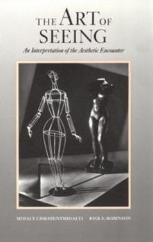 The Art of Seeing: An Interpretation of the Aesthetic Encounter 0892361565 Book Cover