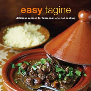 Easy Tagine: delicious recipes for Moroccan one-pot cooking 1849752834 Book Cover