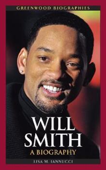 Will Smith: A Biography - Book  of the Greenwood Biographies