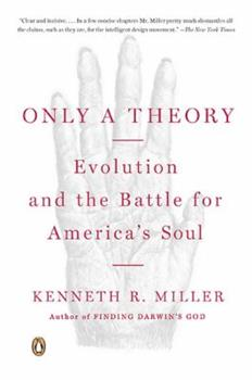 Only a Theory: Evolution and the Battle for America's Soul 067001883X Book Cover