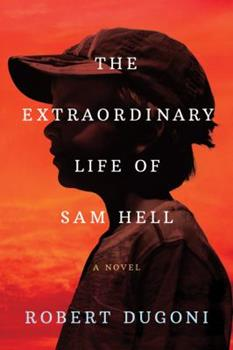 The Extraordinary Life of Sam Hell 1503948978 Book Cover