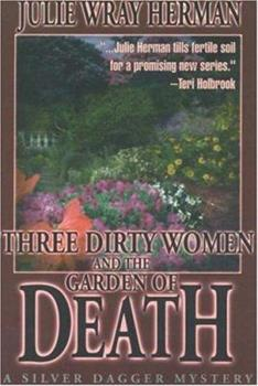 Three Dirty Women and the Garden of Death 0373265387 Book Cover