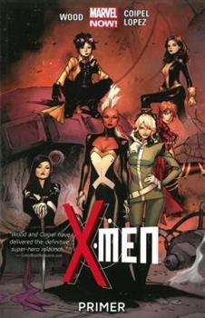 X-Men, Volume 1: Primer - Book #244 of the Uncanny X-Men 1963-2011
