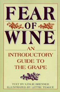 Fear of Wine: An Introductory Guide to the Grape 0553374648 Book Cover