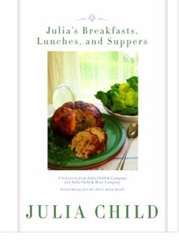 Julia's Breakfasts, Lunches, and Suppers 0375403396 Book Cover