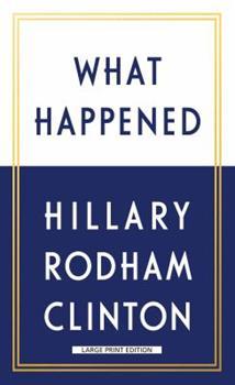 Paperback What Happened [Large Print] Book