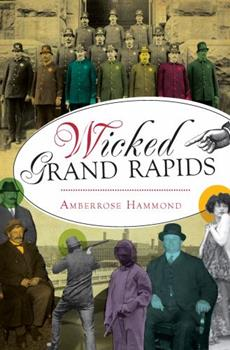 Wicked Grand Rapids - Book  of the Wicked Series