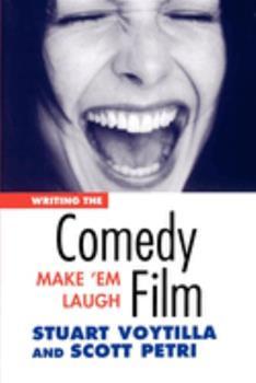 Writing the Comedy Film: Make 'Em Laugh 0941188418 Book Cover