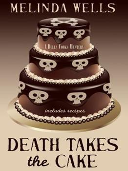 Death Takes the Cake (Della Cooks Mystery, Book 2) 0425226425 Book Cover