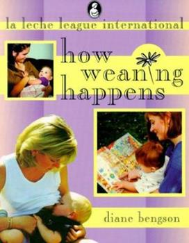 How Weaning Happens 0912500549 Book Cover
