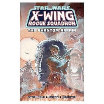 The Phantom Affair (Star Wars: X-Wing Rogue Squadron, Volume 2) - Book  of the Star Wars Universe