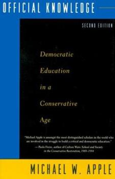 Paperback Official Knowledge: Democratic Education in a Conservative Age Book