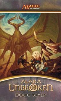 Alara Unbroken - Book #61 of the Magic: The Gathering