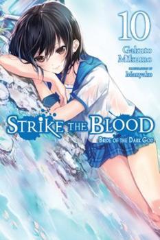 Strike the Blood, Vol. 10 (light novel): Bride of the Dark God - Book #10 of the Strike the Blood