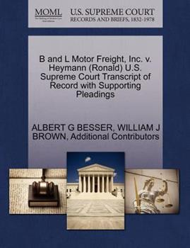 Paperback B and l Motor Freight, Inc. V. Heymann U. S. Supreme Court Transcript of Record with Supporting Pleadings Book