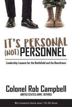 Paperback It's Personal, Not Personnel: Leadership Lessons for the Battlefield and the Boardroom Book