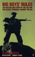 Big Boys' Rules: The Secret Struggle against the IRA 0571168094 Book Cover