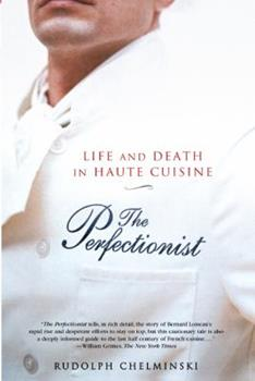 Paperback The Perfectionist : Life and Death in Haute Cuisine Book