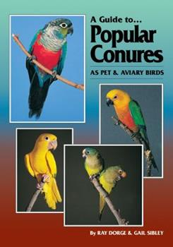 Paperback A Guide to Popular Conures as Pet and Aviary Birds Book