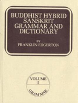 Hardcover Buddhist Hybrid Sanskrit Grammar and Dictionary (Vol. 1: Grammar; Vol. 2: Dictionary) Book