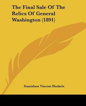 Paperback The Final Sale Of The Relics Of General Washington (1891) Book