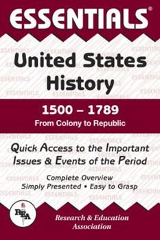 U.S. History, 1500-1789: From Colony to Republic (Essentials) 0878917128 Book Cover