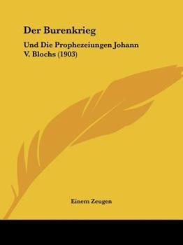 Paperback Der Burenkrieg: Und Die Prophezeiungen Johann V. Blochs (1903) Book